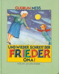 Gudrun Mebs: Und wieder schreit der Frieder Oma!