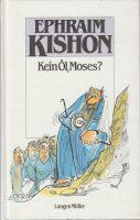 Kein Öl, Moses? | 1974, 12. Auflage 1988