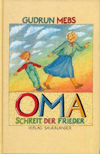 Gudrun Mebs: Oma schreit der Frieder